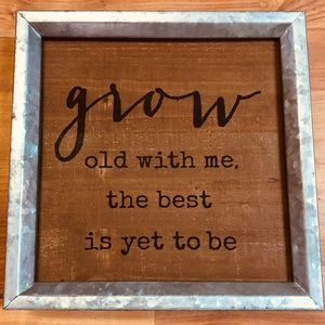 grow old with me, sign